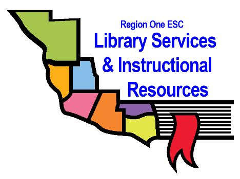 Region One ESC - Library Services & Instructional Resources