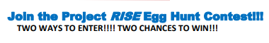 Project RISE March Egg Hunt Sweepstakes Contest