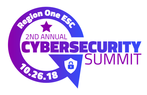 Region One ESC 2nd Annual Cybersecurity Summit 10.26.18